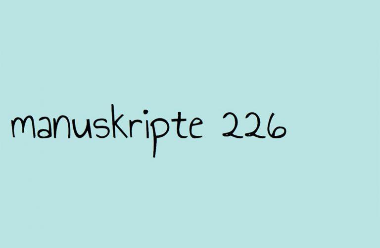 Manuskripte 226